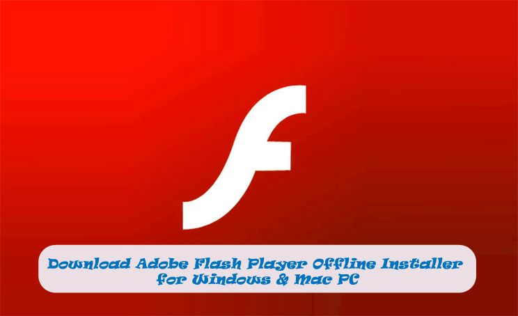 Download Adobe Flash Player for Windows and Mac PC