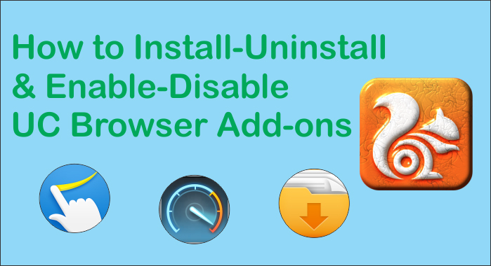 UC Browser Addons (Tools): How to Install-Uninstall, Enable
