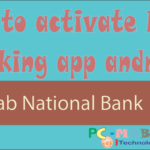 How to activate PNB Mobile banking app.