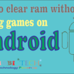 How to clear ram without closing games on android