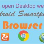 How to open desktop website in android smartphone.