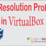 Virtualbox: Fix full screen problem for all OS (2017).