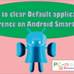 How to clear default application in Android Smartphone.