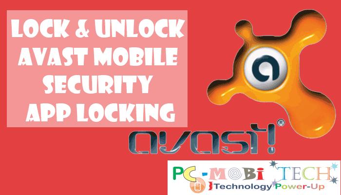 Lock & Unlock apps with Avast Mobile Security AppLock