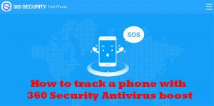 How-to-track-a-phone-with-360-security-Antivirus-boost