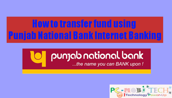 How to transfer (Fund) money using PNB NetBanking  - PCMobiTech
