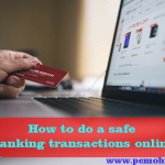 How to do a safe banking transaction online.