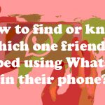 How-to-know-which-one-friend-is-stopped-using-WhatsApp