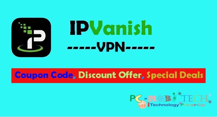 IPVanish VPN Special Discount, Coupon Code