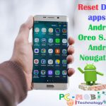 How to reset default apps on Android Oreo 8.0 & Nougat 7.1.1?