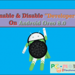 How to Enable & Disable Developer Options on Android Oreo 8.0