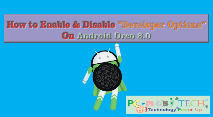 How to Enable & Disable Developer Options In Android?