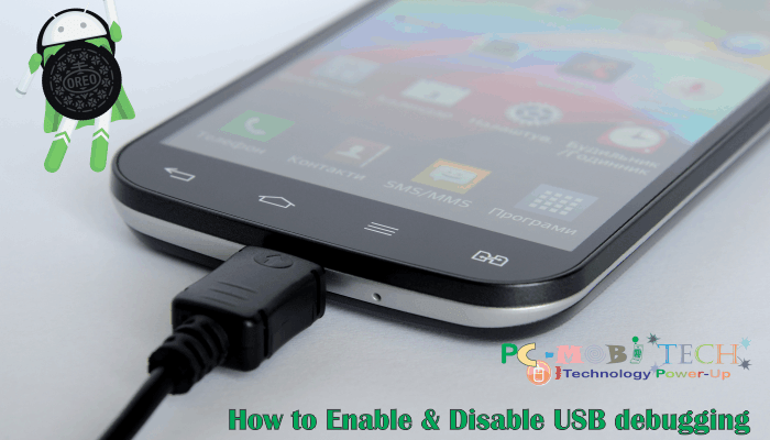 How to Enable & Disable USB Debugging option on Android Oreo 8.0?