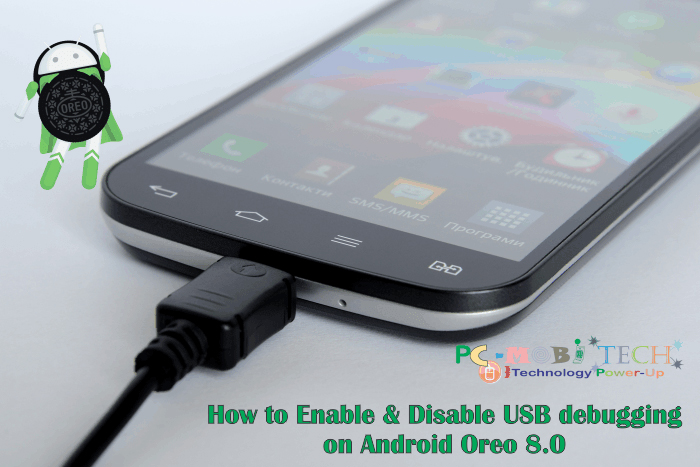How to Enable & Disable USB Debugging option on Android Oreo 8 0?
