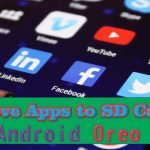 How to Move Apps to SD Card on Android Oreo 8.0?