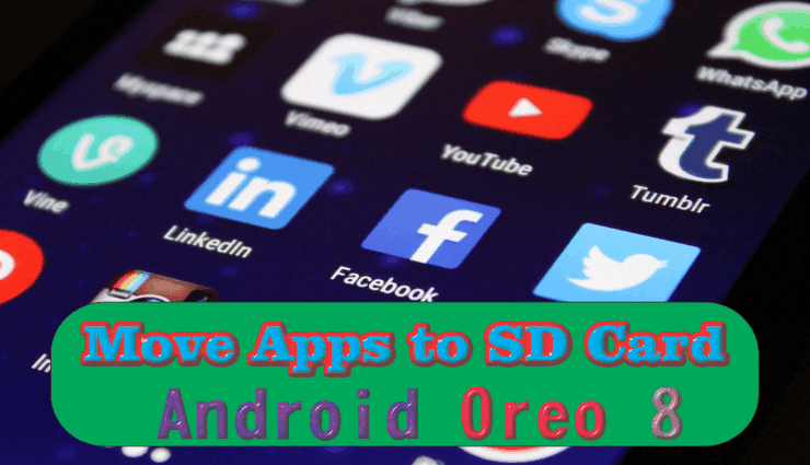 How to Move Apps to SD Card on Android Oreo 8 0? - PCMobiTech