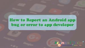 How-to-report-an-android-app-error-or-bug-to-app-developer
