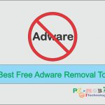5 Best Free Adware Removal Tool 2018 for Windows 7, 8, 8.1, 10