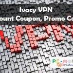 IVacy VPN Discount Coupons, Promo Codes Upto 90% Off {July 2018}