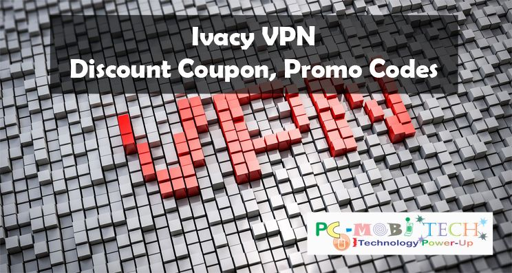 Ivacy VPN Discount Coupon, Promo Codes