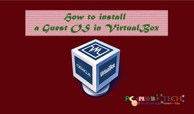 How to install a Guest OS in VirtualBox Virtual Machine