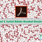Download and Install Adobe Acrobat Reader DC Offline Installer for Windows XP Vista Seven 8 8.1 10 mac osx and Android