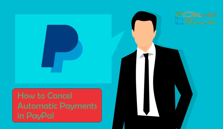 How to Cancel an Automatic Payment in PayPa account