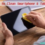 How to properly clean and disinfect Smartphone and tablet